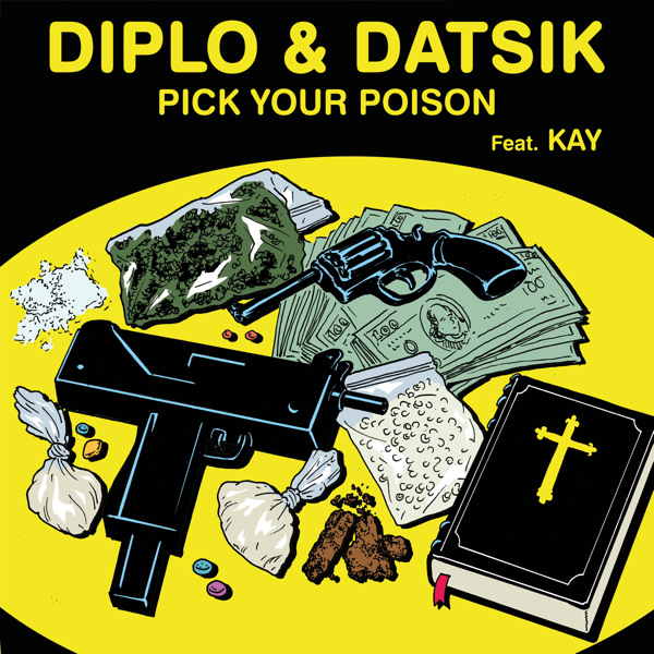 Pick Your Poison (feat. Kay) &#8211; Diplo &amp; Datsik