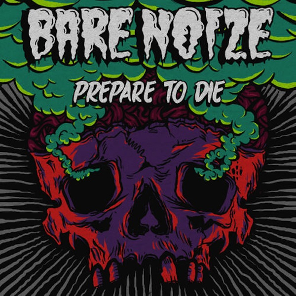 Prepare to Die – Bare Noize