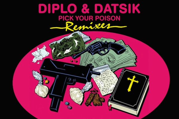 Pick Your Poison (Figure Remix) &#8211; Datsik &amp; Diplo