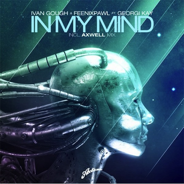 In My Mind (Axwell Mix) – Ivan Gough & Feenixpawl feat. Georgi Kay