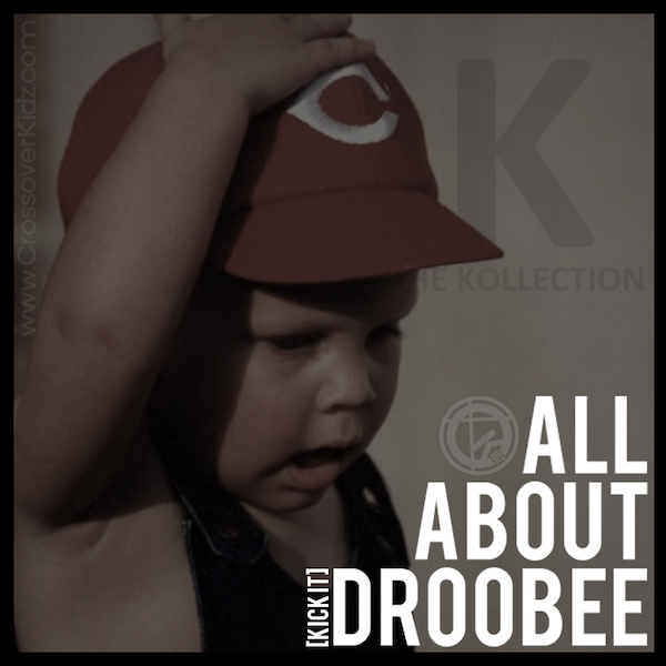 All About Droobee [Kick It] – Crossover Kidz