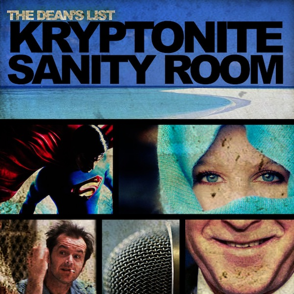 Kryptonite Sanity Room (K.S.R.) – The Dean's List