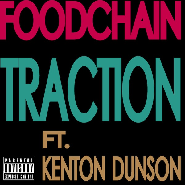 Traction – The Foodchain Ft. Kenton Dunson