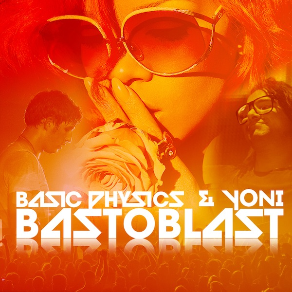 Bastoblast – Basic Physics & Yoni