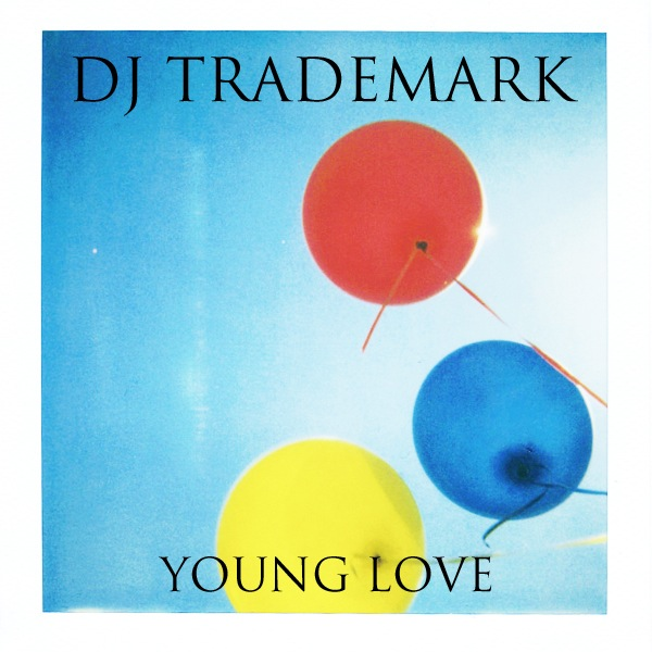 Young Love – DJ Trademark