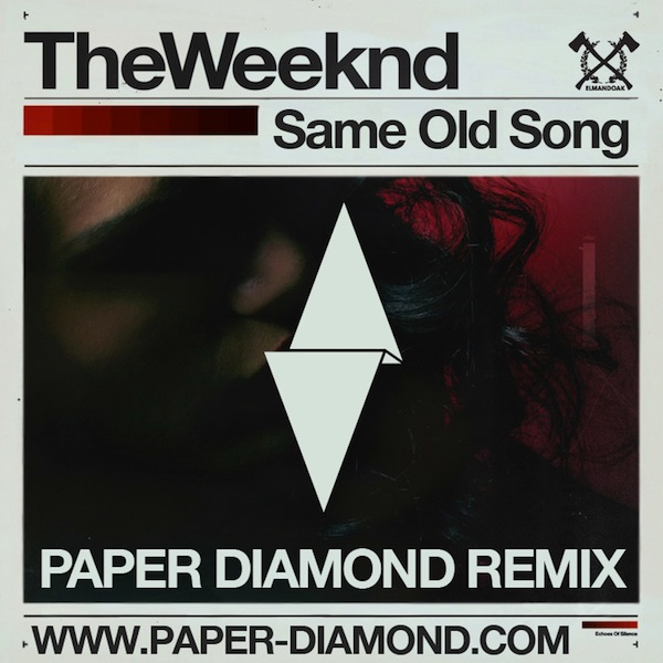 Same Old Song (Paper Diamond Remix)  – The Weeknd