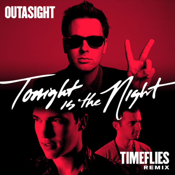 Tonight Is The Night Timeflies Remix Tonight is the Night   Outasight (Timeflies Remix)
