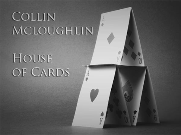 House of Cards – Collin McLoughlin