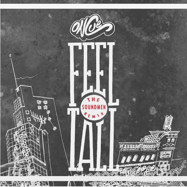 Feel Tall (The Soundmen Remix) – OnCue