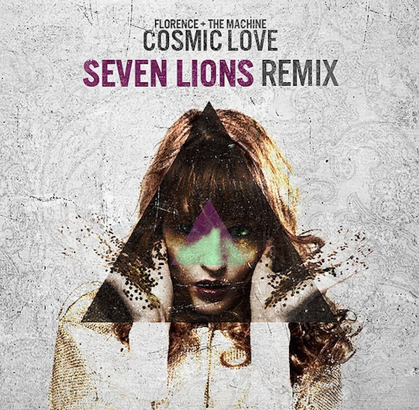 Cosmic Love (Seven Lions Remix) – Florence + The Machine