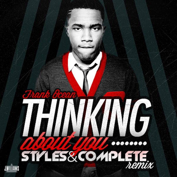 Thinking About You (Styles & Complete Remix) – Frank Ocean