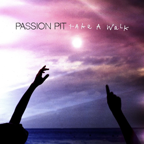 Take a Walk &#8211; Passion Pit