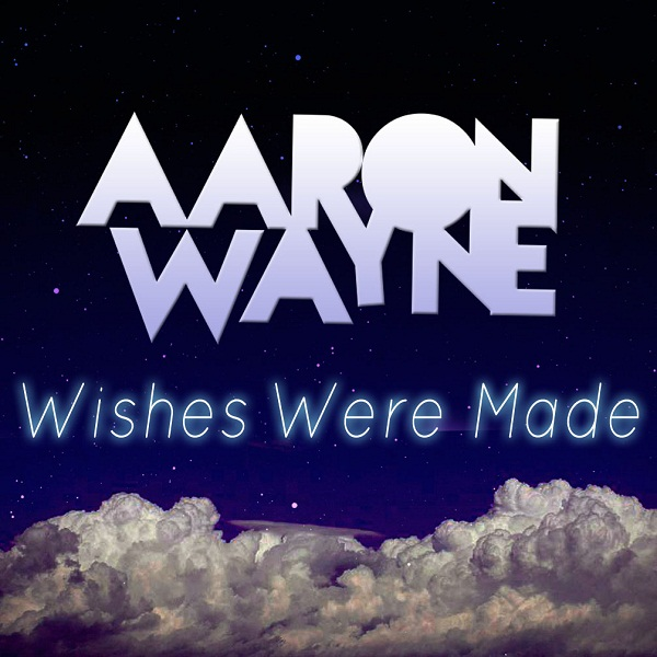 Wishes Were Made Feat. jACQ [Original Mix] – Aaron Wayne