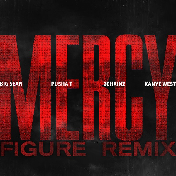 Mercy (Figure Remix) – Kanye West