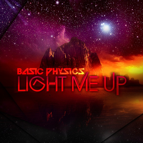 Light Me Up [Mixtape] – Basic Physics