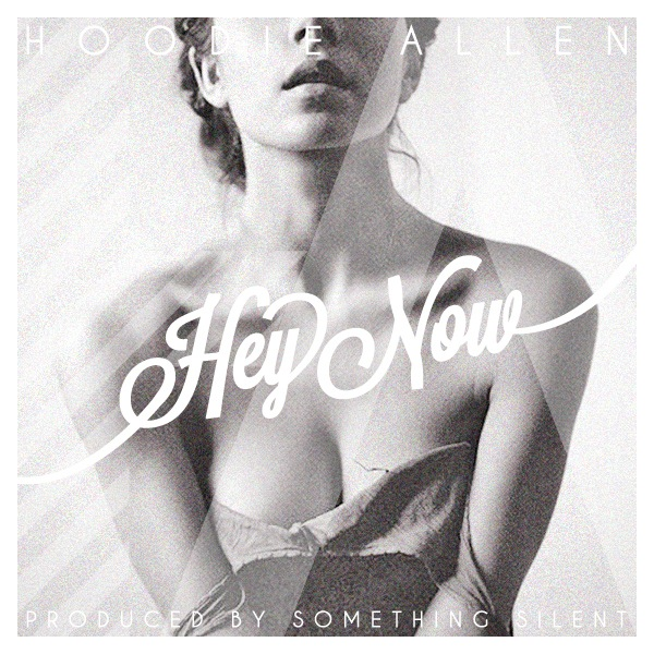Hey Now (Prod. by Something Silent) – Hoodie Allen