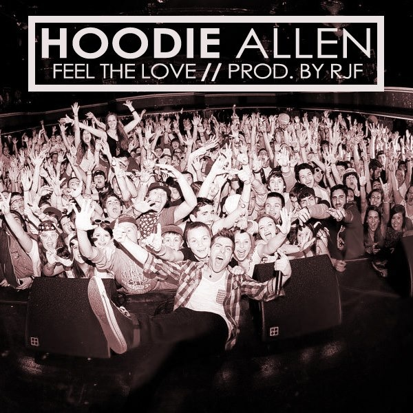 Feel The Love (Prod. by RJF) – Hoodie Allen