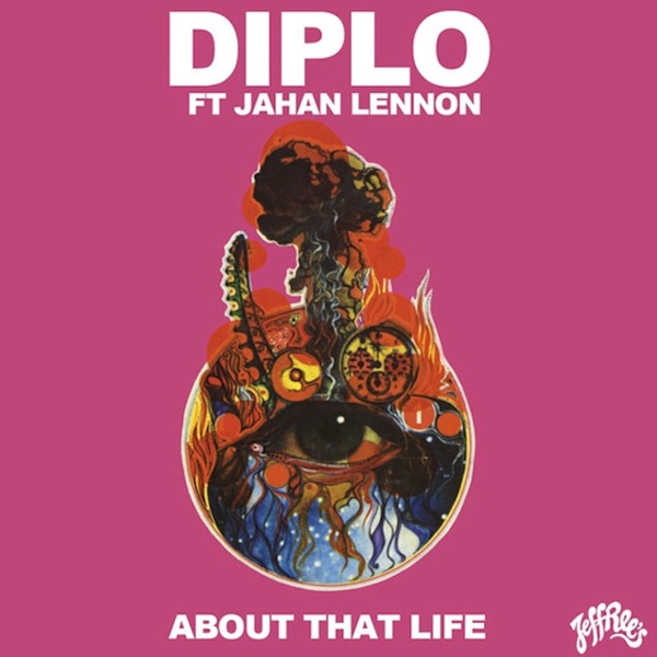 About That Life &#8211; Diplo Ft. Jahan Lennon