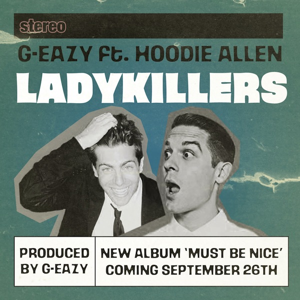 Ladykillers – G-Eazy Ft. Hoodie Allen