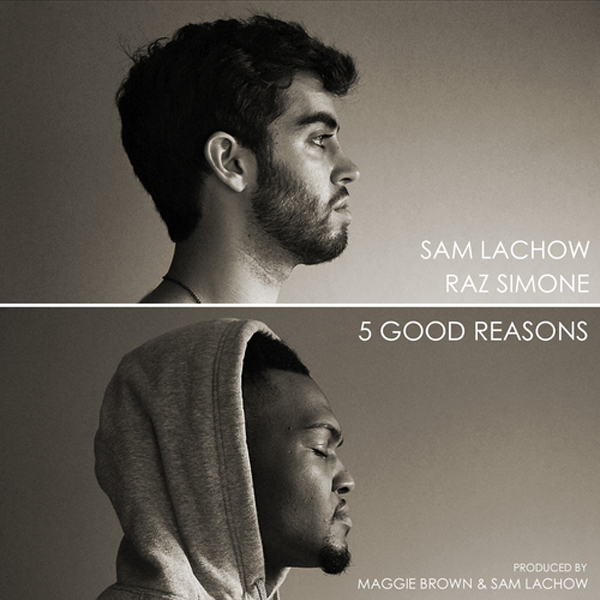 5 Good Reasons EP – Sam Lachow & Raz