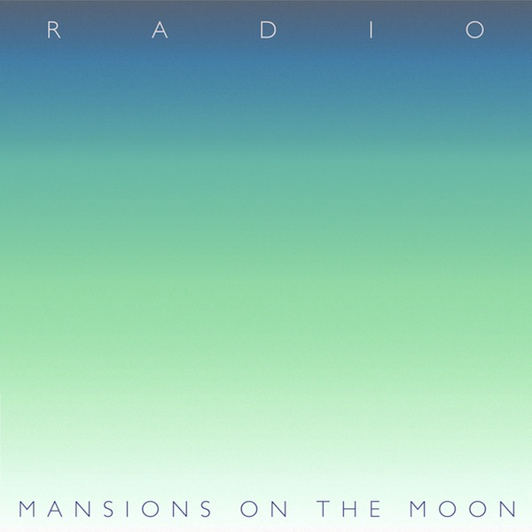 Radio &#8211; Mansions on the Moon
