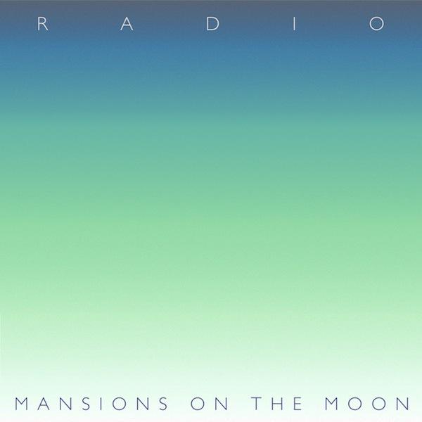 Radio – Mansions on the Moon