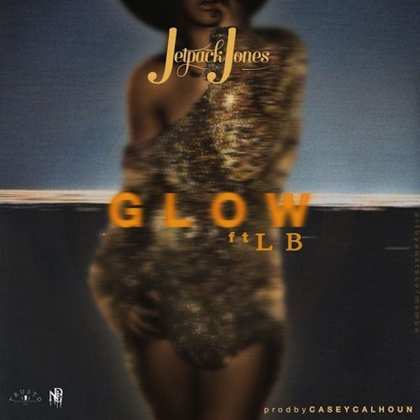 Glow ft. LB – Jetpack Jones