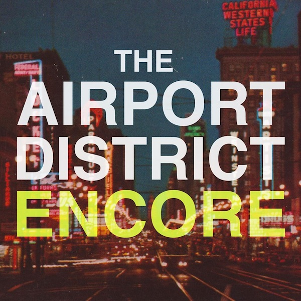 Encore [Mixtape] – The Airport District