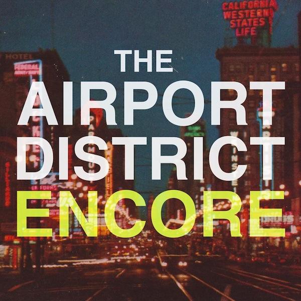 Encore [Mixtape] – The Airport District