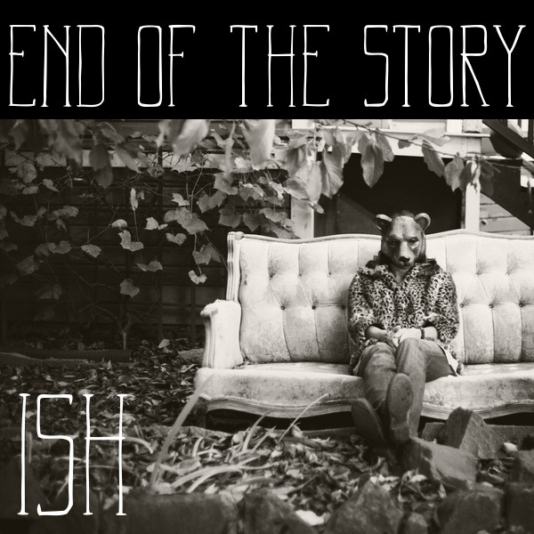 End of the Story – ISH