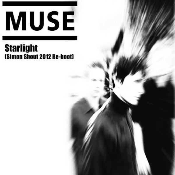 Starlight (Simon Shout Reboot) – Muse