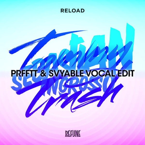 Reload (Vocal Edit) – PRFFTT & Svyable (ft. Sebastian Ingrosso, Tommy Trash & Calvin Harris)
