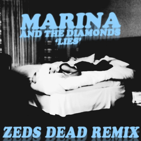 Lies (Zeds Dead Remix) – Marina and the Diamonds