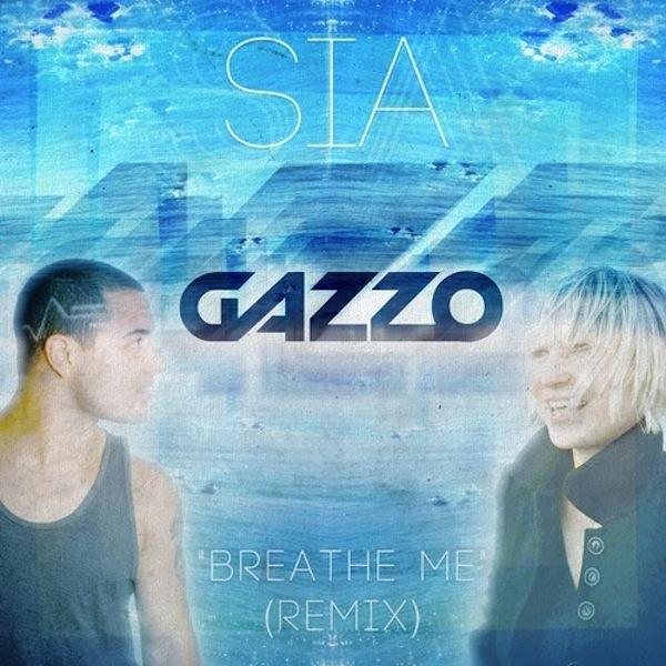 Breathe Me (Gazzo Remix) – Sia