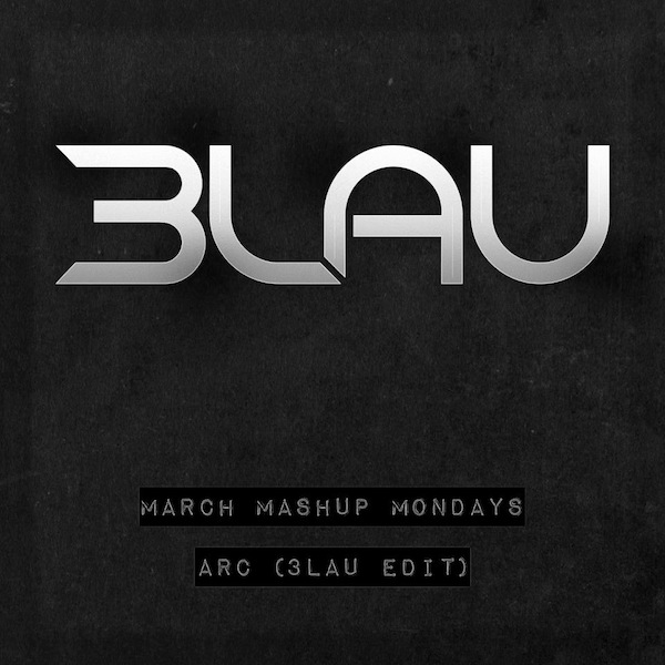 Arc – 3LAU Edit