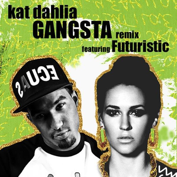 Gangsta (Remix) – Kat Dahlia feat. Futuristic