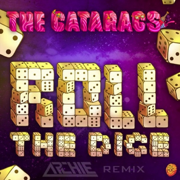 Roll The Dice (Archie Remix) – The Cataracs