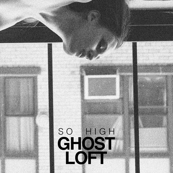 So High – Ghost Loft
