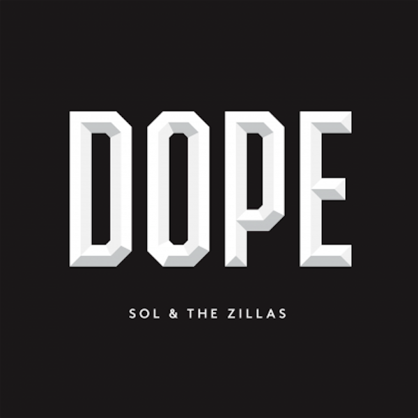 Dope (prod. by The Zillas) – Sol