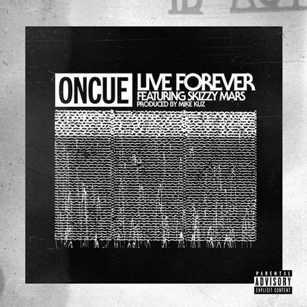 Live Forever – OnCue ft. Skizzy Mars