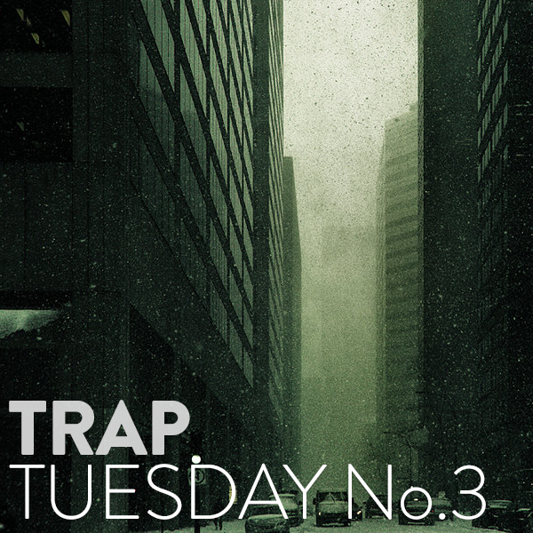 Trap Tuesday Vol. 3