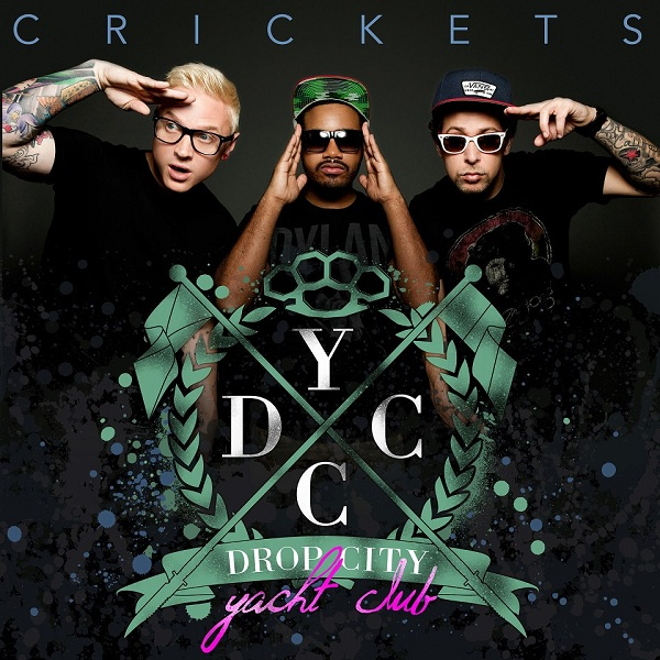 Crickets (Viceroy Remix) – Drop City Yacht Club