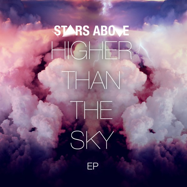 Higher Than The Sky [EP] – Stars Above