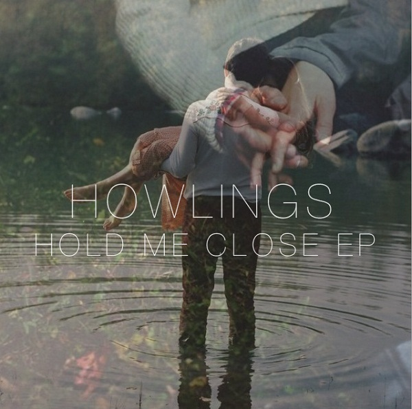Hold Me Close EP – HOWLINGS