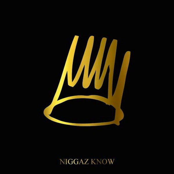 N****z Know – J. Cole
