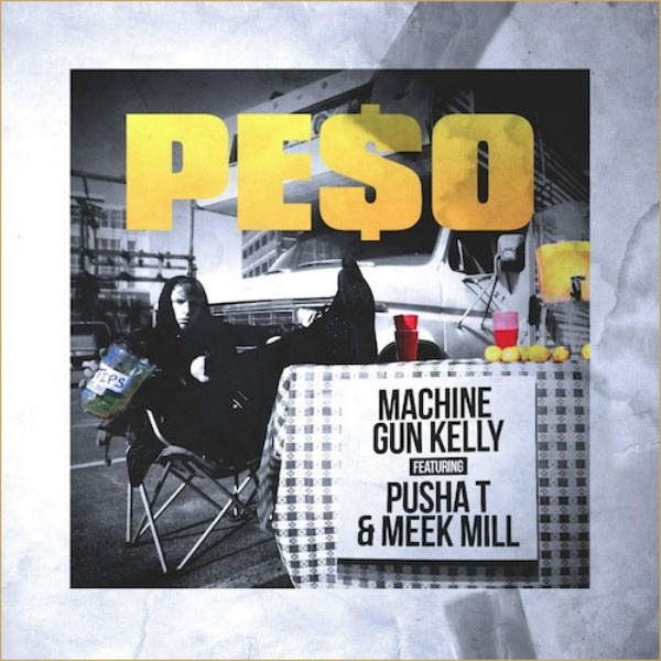 Peso – Machine Gun Kelly ft. Pusha T & Meek Mill
