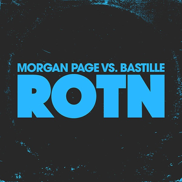 ROTN – Morgan Page vs. Bastille