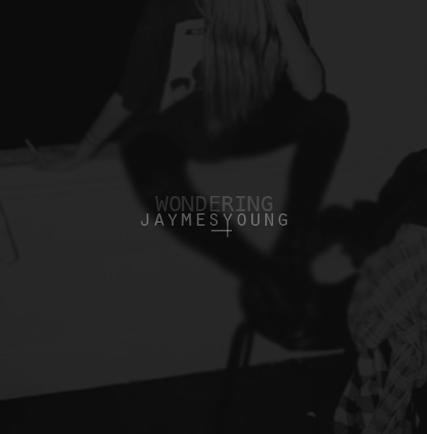 Wondering – Jaymes Young