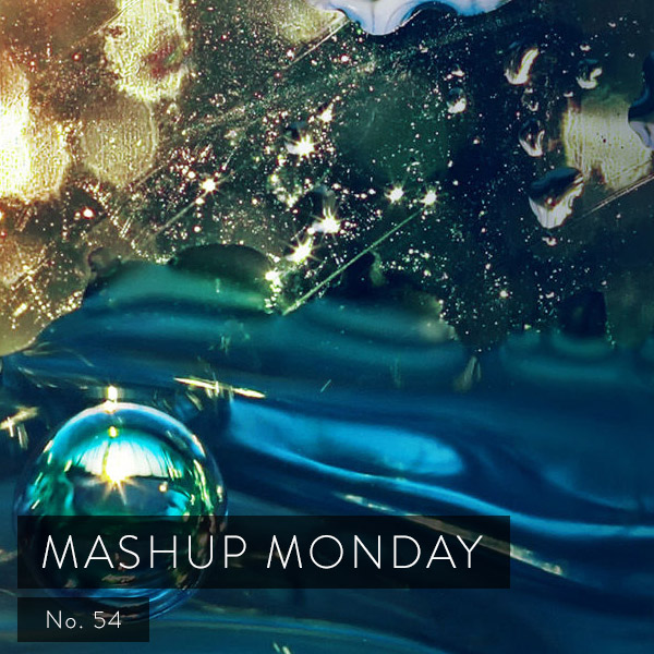 Mashup Monday No. 54