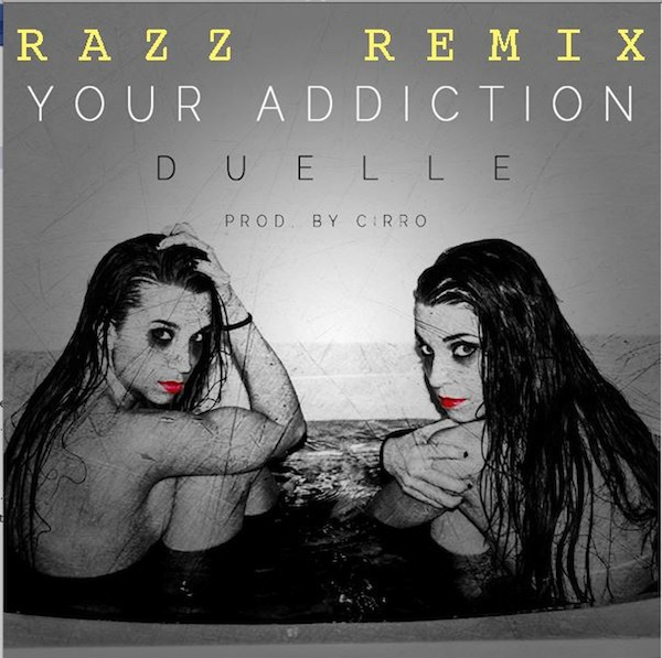 Addiction (Razz Remix) – Duelle